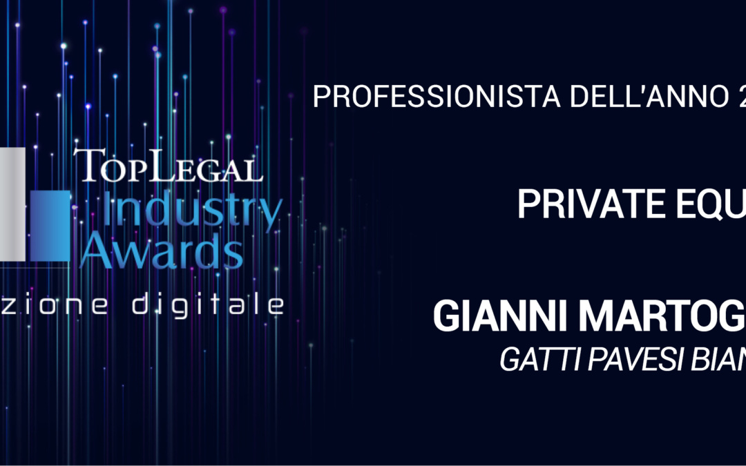 "TopLegal Industry Awards 2020 – Gianni Martoglia ""Professionista dell'anno Private Equity"""